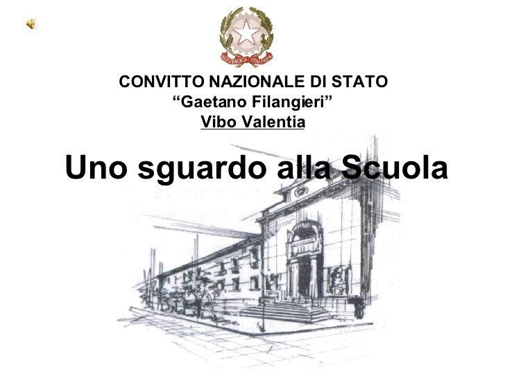"""CONVITTO NAZIONALE DI STATO """"Gaetano Filangieri"""" Vibo Valentia Uno sguardo alla Scuola"""