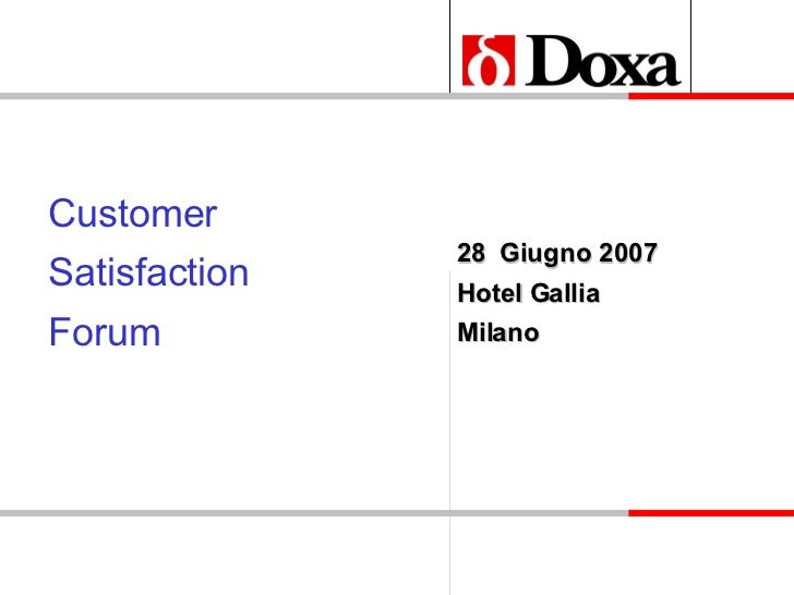 28  Giugno 2007 Hotel Gallia Milano Customer Satisfaction Forum