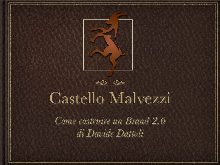 Castello Malvezzi Come costruire un Brand 2.0     di Davide Dattoli