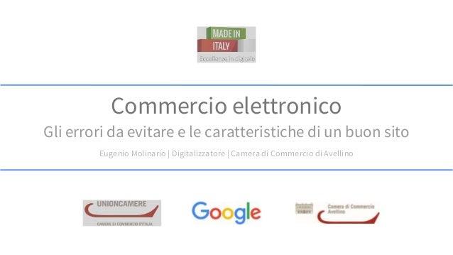 Commercio elettronico Gli errori da evitare e le caratteristiche di un buon sito Eugenio Molinario | Digitalizzatore | Cam...