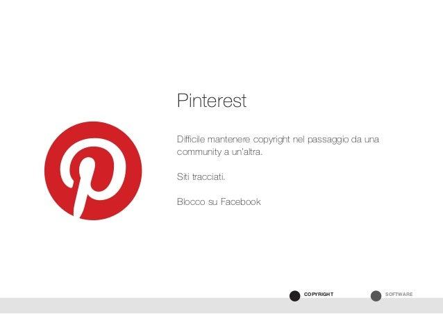 SOFTWARECOPYRIGHT Difficile mantenere copyright nel passaggio da una community a un'altra. Siti tracciati. Blocco su Faceb...