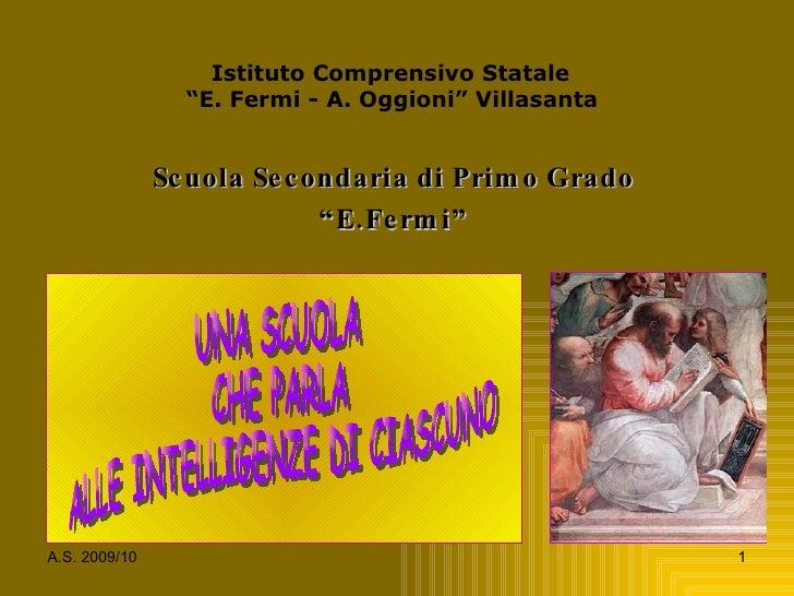 """Istituto Comprensivo Statale  """"E. Fermi - A. Oggioni"""" Villasanta   Scuola Secondaria di Primo Grado """" E.Fermi"""" UNA SCUOLA ..."""