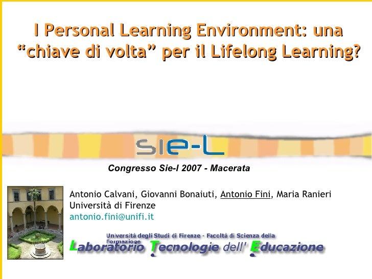 Antonio Calvani, Giovanni Bonaiuti,  Antonio Fini , Maria Ranieri Università di Firenze [email_address]   I Personal Learn...