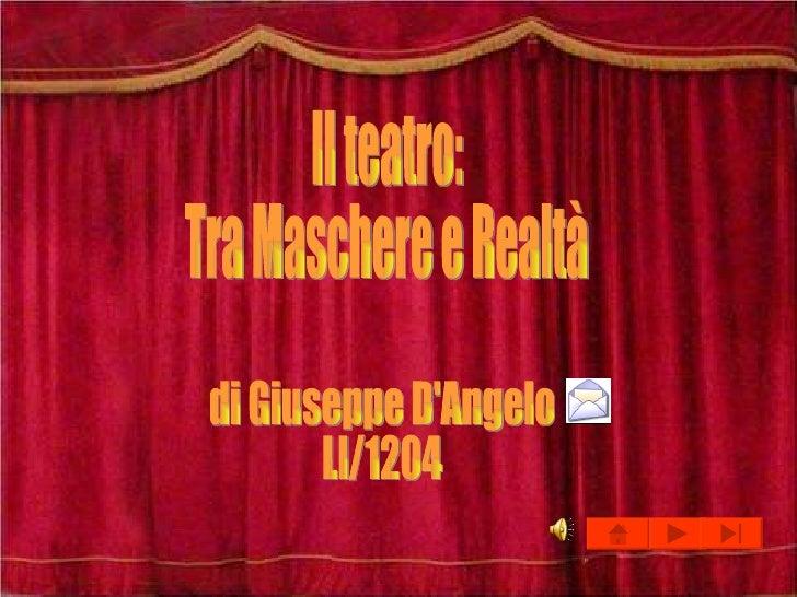 Il teatro: Tra Maschere e Realtà di Giuseppe D'Angelo LI/1204