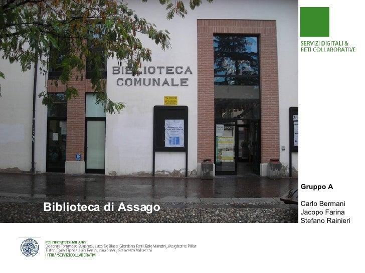 Biblioteca di Assago Gruppo A Carlo Bermani Jacopo Farina Stefano Rainieri
