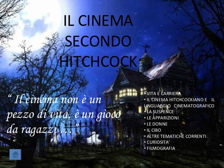 """IL CINEMA SECONDO HITCHCOCK """"  Il cinema non è un pezzo di vita, è un gioco da ragazzi …"""" <ul><li>VITA E CARRIERA </li></u..."""