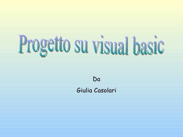 Progetto su visual basic Da Giulia Casolari