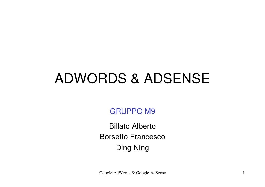 ADWORDS & ADSENSE          GRUPPO M9       Billato Alberto     Borsetto Francesco         Ding Ning       Google AdWords &...