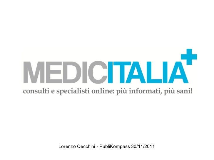 Consulti e specialisti online: più informati, più sani! Lorenzo Cecchini - PubliKompass 30/11/2011