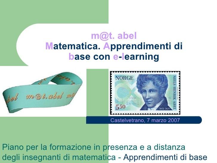 m@t. abel M atematica.  A pprendimenti di b ase con  e - l earning Piano per la formazione in presenza e a distanza degli ...