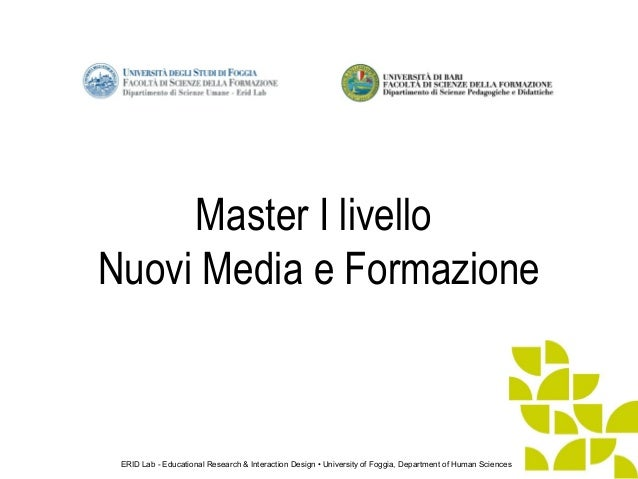 ERID Lab - Educational Research & Interaction Design • University of Foggia, Department of Human Sciences Master I livello...