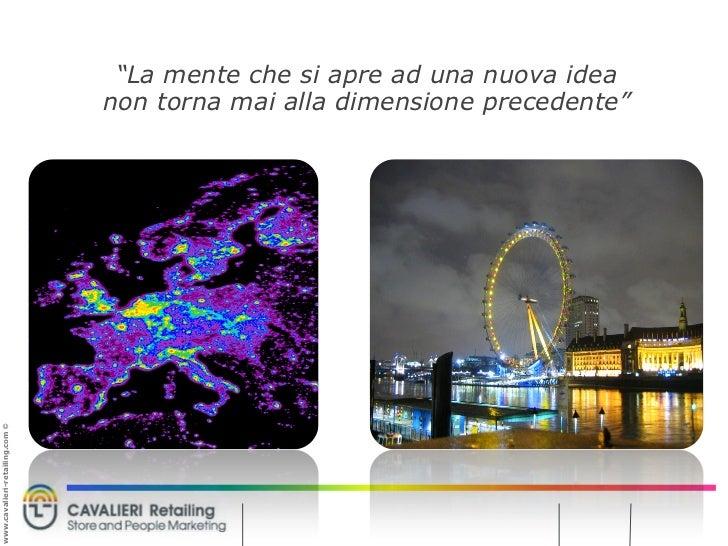 """""""La mente che si apre ad una nuova idea                                 non torna mai alla dimensione precedente"""" www.cava..."""