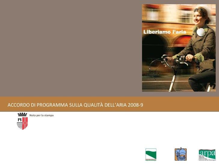 ACCORDO DI PROGRAMMA SULLA QUALITÀ DELL'ARIA 2008-9 Nota per la stampa