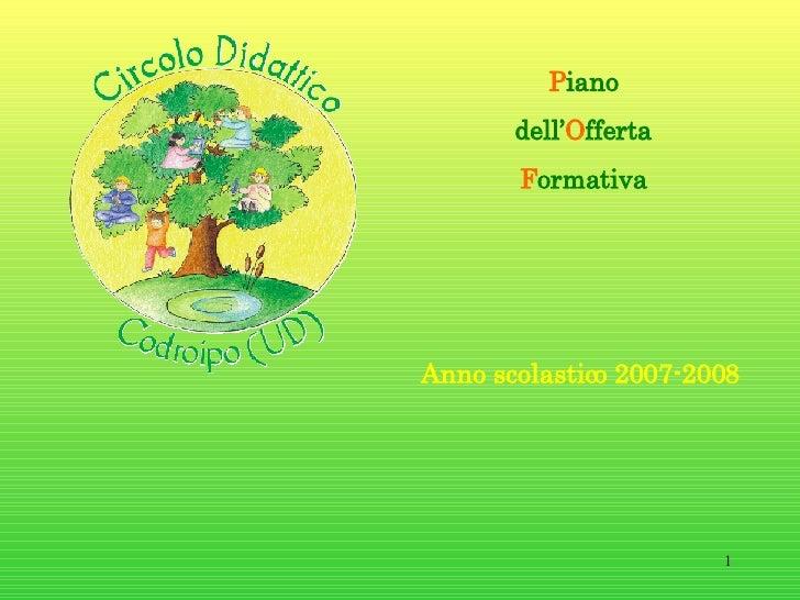 P iano dell' O fferta F ormativa Anno scolastico 2007-2008