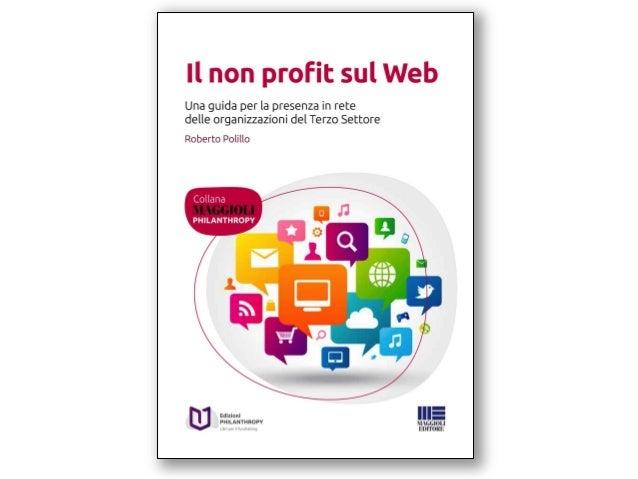 Indice dei capitoli  1.Il terzo settore e la comunicazione  2.Il sito web istituzionale  3.Il progetto di sviluppo del sit...