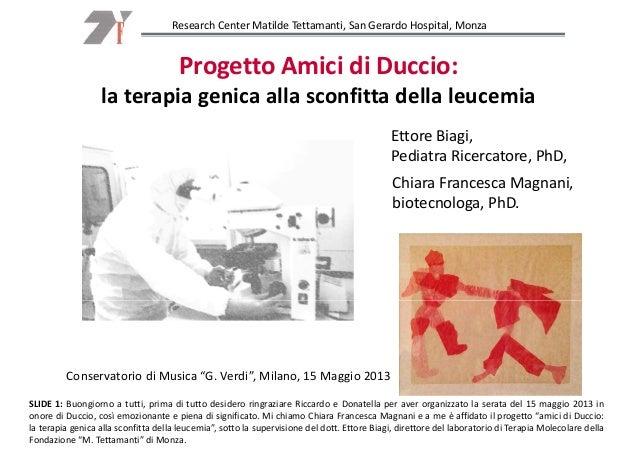 Research Center Matilde Tettamanti, San Gerardo Hospital, Monza  Progetto Amici di Duccio: la terapia genica alla sconfitt...