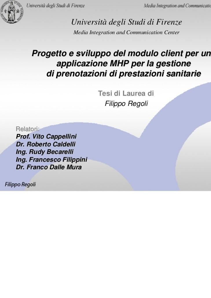 Università degli Studi di Firenze                   Media Integration and Communication Center     Progetto e sviluppo del...