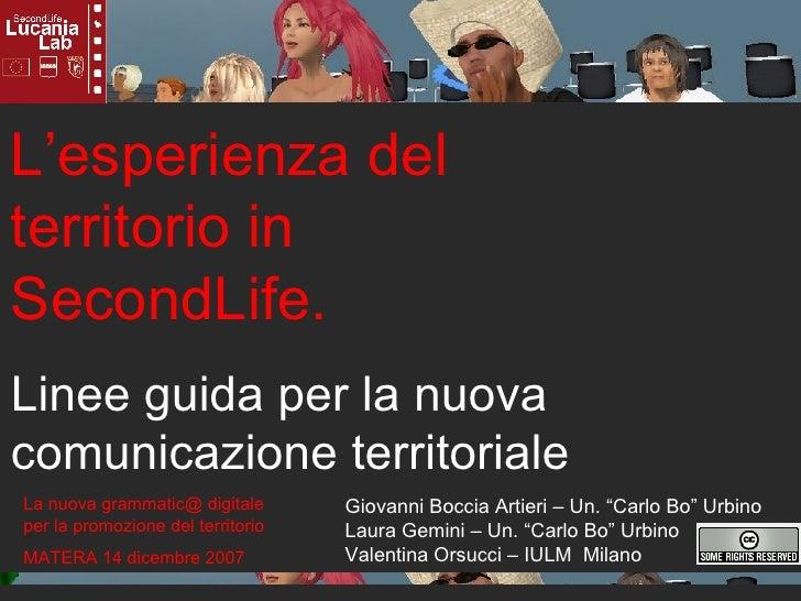 L'esperienza del territorio in SecondLife. Linee guida per la nuova comunicazione territoriale Giovanni Boccia Artieri – U...