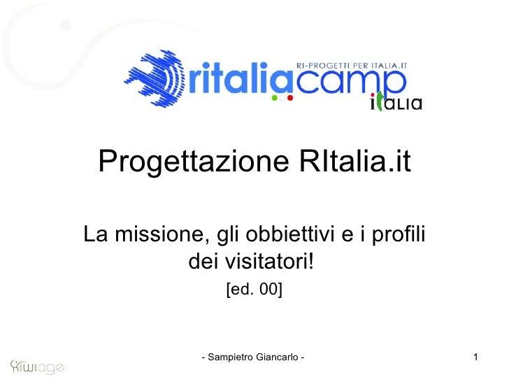 Progettazione RItalia.it La missione, gli obbiettivi e i profili dei visitatori!  [ed. 00]