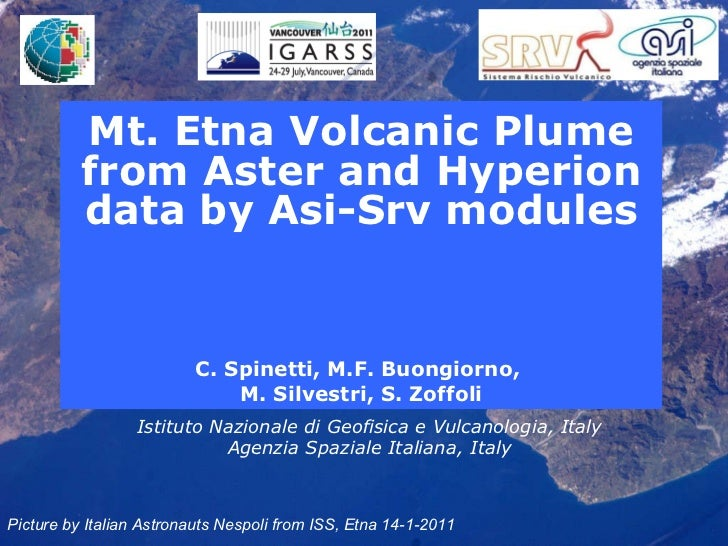 Mt. Etna Volcanic Plume from Aster and Hyperion data by Asi-Srv modules C. Spinetti, M.F. Buongiorno,  M. Silvestri, S. Zo...