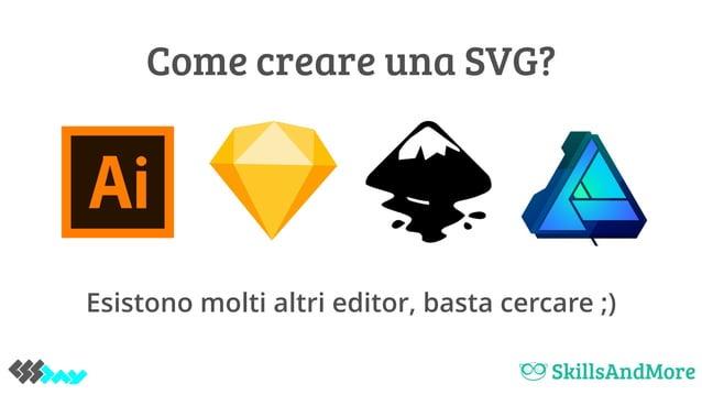 Come creare una SVG? Esistono molti altri editor, basta cercare ;)