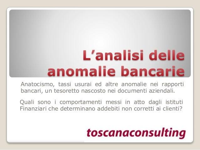 Anatocismo, tassi usurai ed altre anomalie nei rapporti bancari, un tesoretto nascosto nei documenti aziendali. Quali sono...