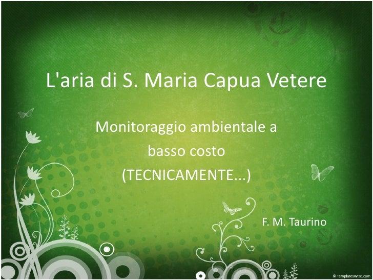 Laria di S. Maria Capua Vetere     Monitoraggio ambientale a           basso costo       (TECNICAMENTE...)                ...