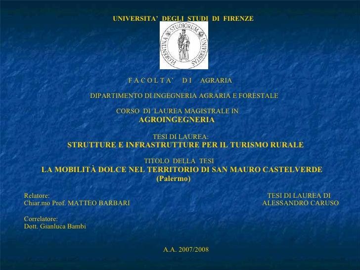 UNIVERSITA'  DEGLI  STUDI  DI  FIRENZE     F A C O L T A'  D I  AGRARIA   DIPARTIMENTO DI INGEGNERIA AGRARIA E FORESTALE...
