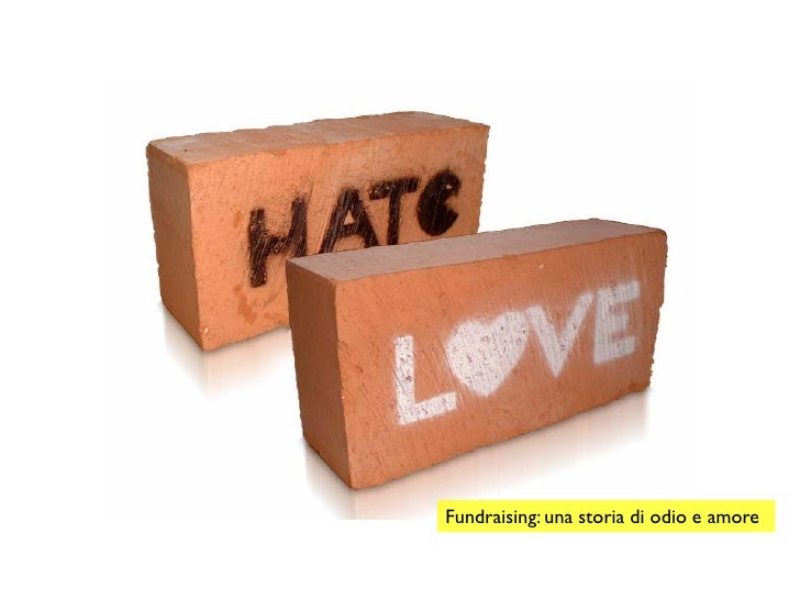 Fundraising: una storia di odio e amore
