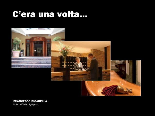 C'era una volta…  FRANCESCO PICARELLA Hotel del Viale | Agrigento