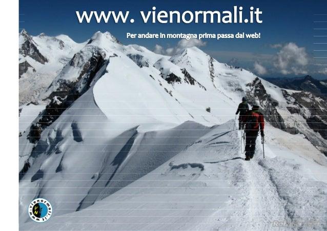 1Perché VieNormali.it?                        VieNormali.it vuole essere un portale di riferimento per gli appassionati di...