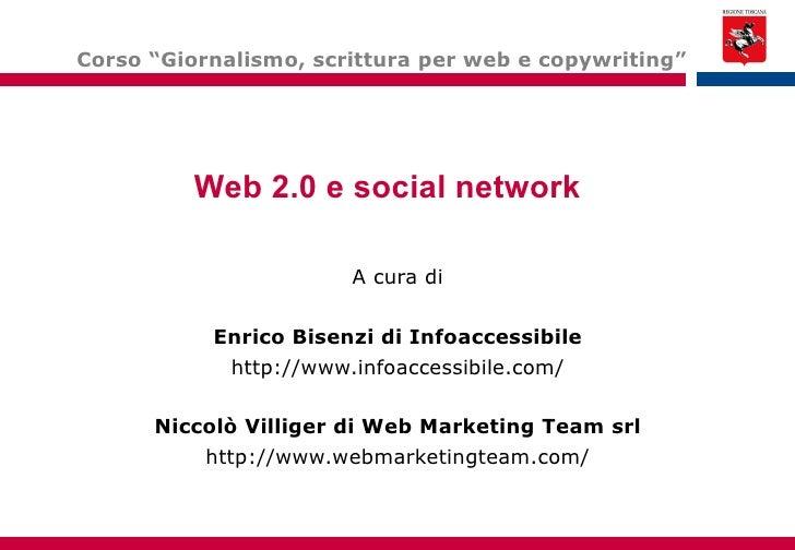 Web 2.0 e social network   A cura di Enrico Bisenzi di Infoaccessibile http://www.infoaccessibile.com/ Niccolò Villiger di...