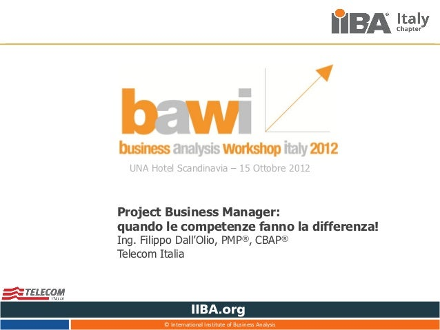 UNA Hotel Scandinavia – 15 Ottobre 2012Project Business Manager:quando le competenze fanno la differenza!Ing. Filippo Dall...