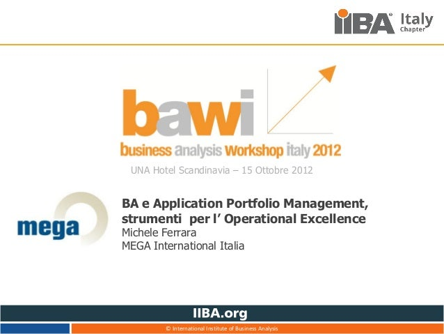 UNA Hotel Scandinavia – 15 Ottobre 2012BA e Application Portfolio Management,strumenti per l' Operational ExcellenceMichel...
