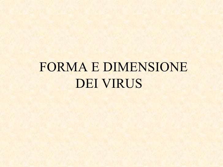 FORMA E DIMENSIONE  DEI VIRUS