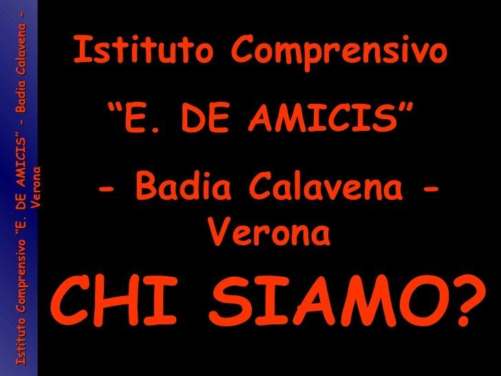 """Istituto Comprensivo """"E. DE AMICIS"""" - Badia Calavena - Verona Istituto Comprensivo  """" E. DE AMICIS""""  - Badia Calavena - Ve..."""