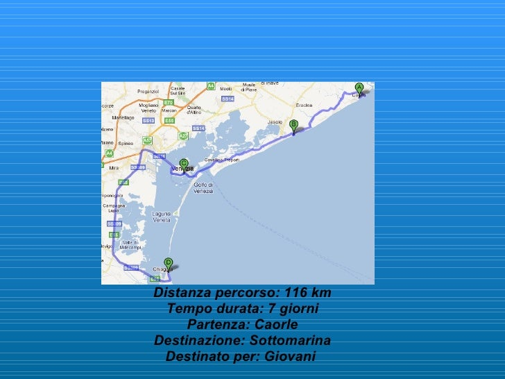 Distanza percorso: 116 km Tempo durata: 7 giorni Partenza: Caorle Destinazione: Sottomarina Destinato per: Giovani