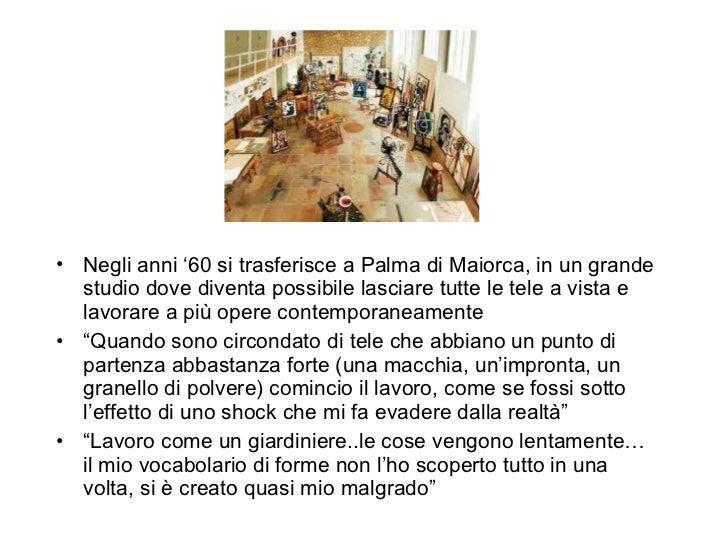 <ul><li>Negli anni '60 si trasferisce a Palma di Maiorca, in un grande studio dove diventa possibile lasciare tutte le tel...