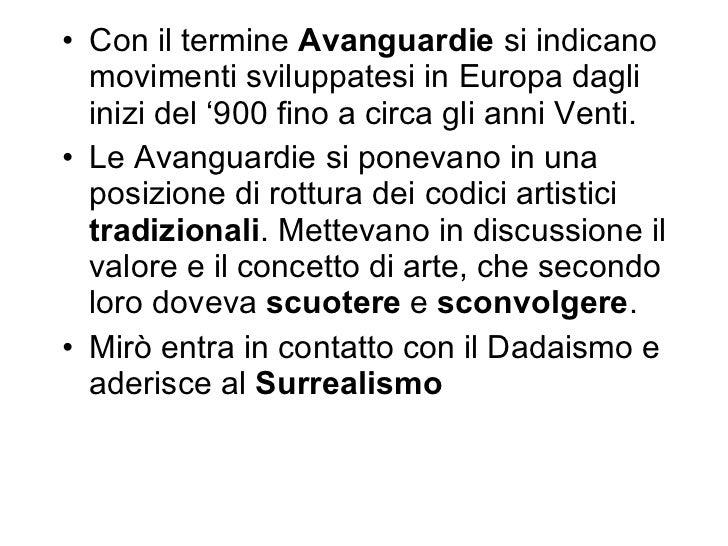 <ul><li>Con il termine  Avanguardie  si indicano movimenti sviluppatesi in Europa dagli inizi del '900 fino a circa gli an...
