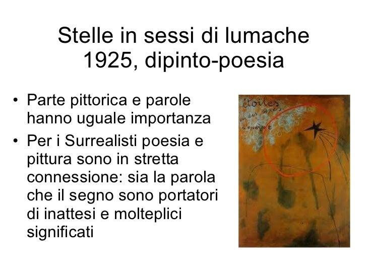Stelle in sessi di lumache 1925, dipinto-poesia <ul><li>Parte pittorica e parole hanno uguale importanza </li></ul><ul><li...