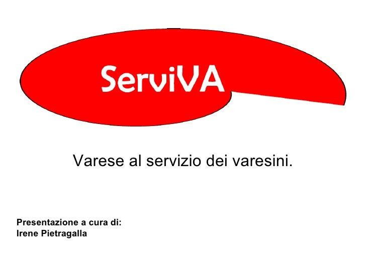 Varese al servizio dei varesini.Presentazione a cura di:Irene Pietragalla
