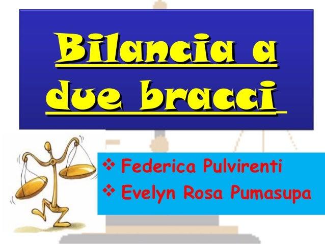 Bilancia adue bracci   Federica Pulvirenti   Evelyn Rosa Pumasupa