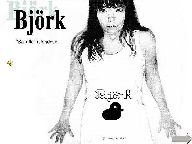 """Björk """" Betulla"""" islandese"""
