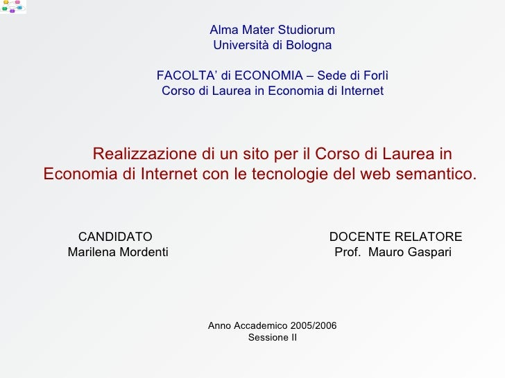 Alma Mater Studiorum Università di Bologna FACOLTA' di ECONOMIA – Sede di Forlì Corso di Laurea in Economia di Internet Re...
