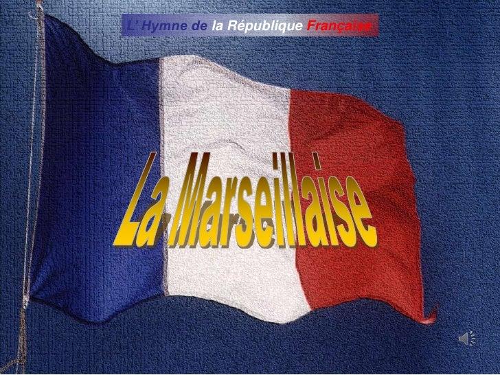 L' Hymne de la République Française