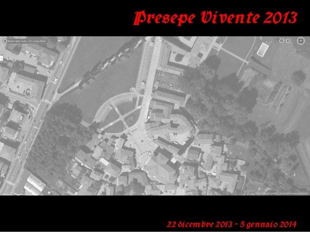 Presepe Vivente 2013  22 dicembre 2013 – 5 gennaio 2014