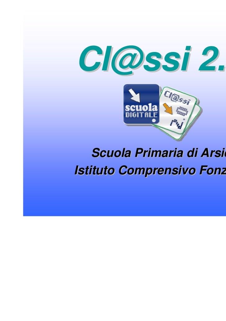 Cl@ssi 2.0    Scuola Primaria di ArsièIstituto Comprensivo Fonzaso