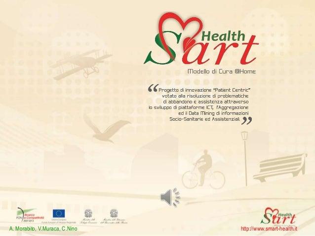 A. Morabito, V.Muraca, C.Nino http://www.smart-health.itA. Morabito, V.Muraca, C.Nino http://www.smart-health.it