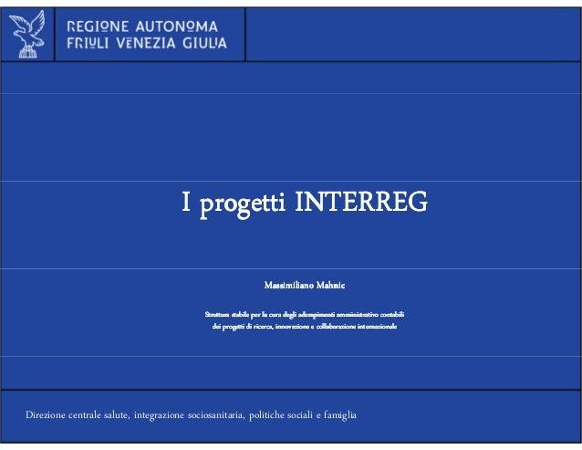 Al servizio di gente unica  I progetti INTERREG Massimiliano Mahnic Struttura stabile per la cura degli adempimenti ammini...