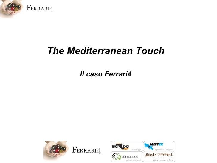 The Mediterranean Touch Il caso Ferrari4